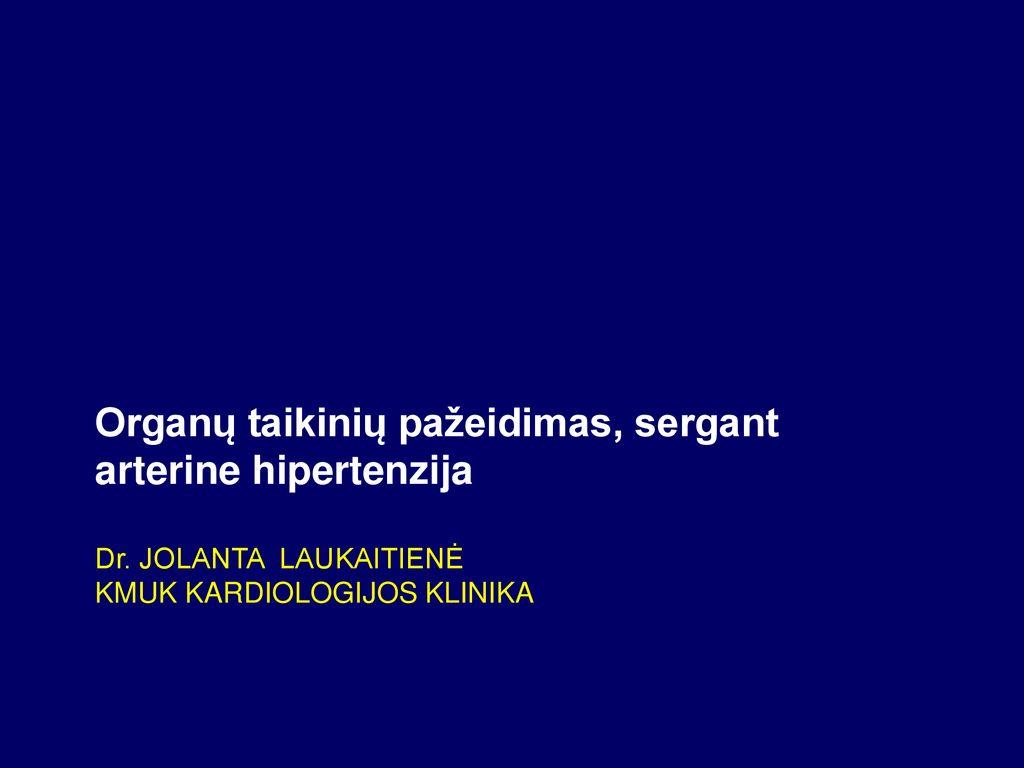kas yra tikslinio organo pažeidimas esant hipertenzijai
